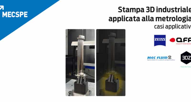 Speech MECSPE 2019 – Stampa 3D industriale applicata alla metrologia: casi applicativi